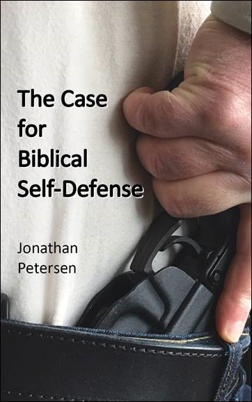Buy the booklet The Case for Biblical Self-Defense